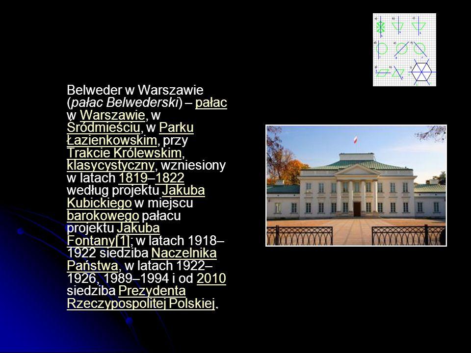 Belweder w Warszawie (pałac Belwederski) – pałac w Warszawie, w Śródmieściu, w Parku Łazienkowskim, przy Trakcie Królewskim, klasycystyczny, wzniesiony w latach 1819–1822 według projektu Jakuba Kubickiego w miejscu barokowego pałacu projektu Jakuba Fontany[1]; w latach 1918–1922 siedziba Naczelnika Państwa, w latach 1922–1926, 1989–1994 i od 2010 siedziba Prezydenta Rzeczypospolitej Polskiej.